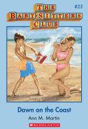 Baby-Sitters Club #23: Dawn on the Coast ebook