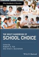 The Wiley Handbook of School Choice