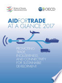 Aid for Trade at a Glance 2017 Promoting Trade  Inclusiveness and Connectivity for Sustainable Development Book