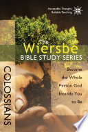 The Wiersbe Bible Study Series: Colossians
