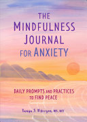 The Mindfulness Journal for Anxiety
