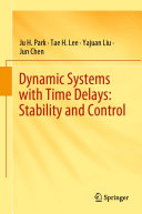 Dynamic Systems with Time Delays  Stability and Control