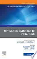 Optimizing Endoscopic Operations, An Issue of Gastrointestinal Endoscopy Clinics