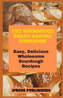 Pdf The Sourdough Bread Baking Cookbook