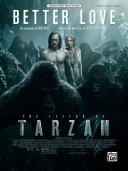 "Better Love (from ""The Legend of Tarzan"")"