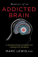 Memoirs of an Addicted Brain