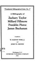 A Bibliography of Zachary Taylor  Millard Fillmore  Franklin Pierce  James Buchanan