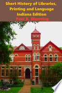 Short History Of Libraries Printing And Language Indiana Edition