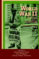 World War II & the media. A collection of original essays.