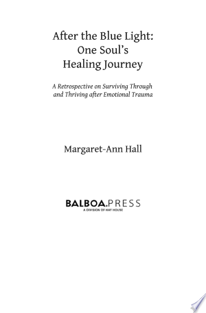 After the Blue Light: One Soul's Healing Journey