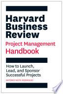 The Harvard Business Review Project Management Handbook