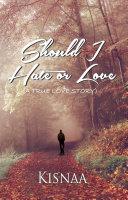 Should I Hate or Love (A True Love Story) Pdf/ePub eBook