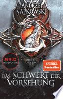 Das Schwert der Vorsehung  : Zweiter Band der Geralt-Saga
