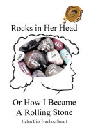 Rocks in Her Head or How I Became a Rolling Stone