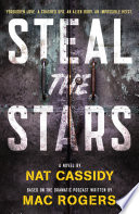 """""""Steal the Stars: A Novel"""" by Nat Cassidy, Mac Rogers"""