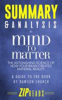 Summary   Analysis of Mind to Matter