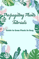 Propagating Plants Tutorials