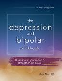 The Depression and Bipolar Workbook