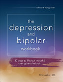 The Depression and Bipolar Workbook
