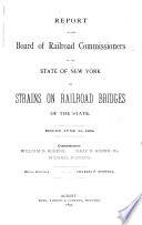 Report on Strains on Railroad Bridges of the State  Issued June 30  1891