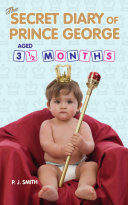 The Secret Diary of Prince George  Aged 3 5 months