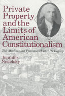 Private Property and the Limits of American Constitutionalism