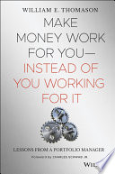Make Money Work For YouInstead of You Working for It