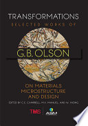 Transformations Selected Works of G B  Olson on Materials  Microstrucutre  and Design
