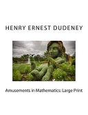Free Amusements in Mathematics: Large Print Book