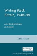 Writing Black Britain 1948-1998