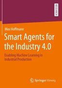 Smart Agents for the Industry 4.0