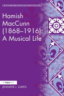 Hamish MacCunn  1868 1916   A Musical Life