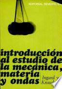 Introducción al estudio de la mecánica, materia y ondas