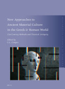New Approaches to Ancient Material Culture in the Greek   Roman World