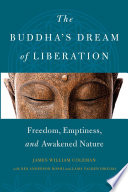 The Buddha's Dream of Liberation by James William Coleman