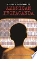 Historical Dictionary of American Propaganda Book