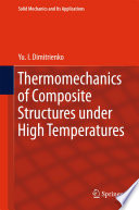 Thermomechanics of Composite Structures under High Temperatures Book