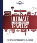 Lonely Planet s Ultimate United Kingdom Travelist