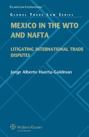 Mexico in the WTO and NAFTA