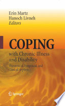 """""""Coping with Chronic Illness and Disability: Theoretical, Empirical, and Clinical Aspects"""" by Erin Martz, Hanoch Livneh"""