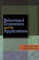 Behavioral Economics and Its Applications