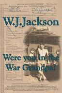 Were You In The War Grandpa