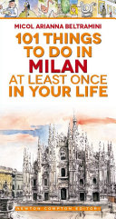 101 things to do in Milan at least once in your life Pdf/ePub eBook