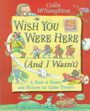 Wish You Were Here And I Wasn T