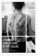 Criminal Subculture in the Gulag