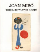 Joan Miró, the Illustrated Books