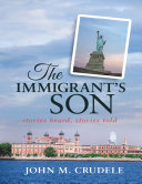The Immigrant s Son  Stories Heard  Stories Told