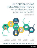 Understanding Research Methods for Evidence Based Practice in Health