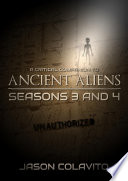 A Critical Companion to Ancient Aliens Seasons 3 and 4  Unauthorized