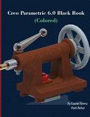 Creo Parametric 6.0 Black Book (Colored)